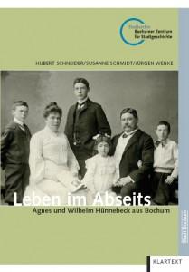Wenke / Schmidt / Schneider: Leben im Abseits - Agnes und Wilhelm Hünnebeck aus Bochum